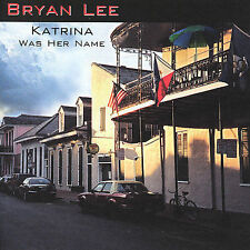 Katrina Was Her Name by Bryan Lee cd MINT