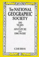 National Geographic Society, 100 Years of Adventure and Discovery Paperback