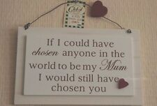 Wall Plaque Chosen Anyone In The World To Be My Mum Wood Cream Sign 19cm F1412B