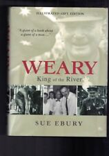Weary - King of The River -  Illustrated Gift Edition by Sue Ebury (Hardback)