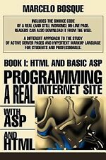 Programming a Real Internet Site with Asp and Html: Book I: Html and Basic Asp (