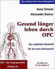 Gesund länger leben durch OPC. Der natürliche Vitalstoff... | Buch | Zustand gut