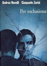 ANDREA NOVELLI - GIANPAOLO ZARINI  - Per esclusione - 2008 THRILLER  EDIZIONE
