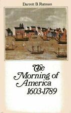Morning of America, 1603-1789 by Rutman, Darrett Bruce