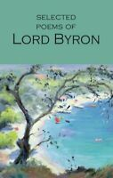 Selected Poems of Lord Byron Including Don Juan and Other Poems 9781853264061