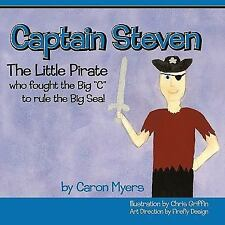 Captain Steven : The Little Pirate who fought the Big C to Rule the Big Sea...