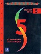Spectrum:  A Communicative Course in English Complete Student Book, Level 5, Ne