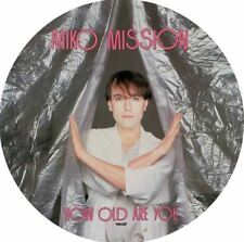 "MIKO MISSION ""HOW OLD ARE YOU"" MAXI PICTURE DISC ""LIMITED EDITION"""