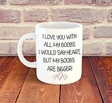 I Love You With All My Boobs Mug Novelty Ceramic Gift Present Birthday Funny