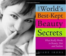 The Worlds Best-Kept Beauty Secrets: What Really
