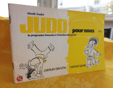 Fradet Claude JUDO pour nous n°1 ceinture blanche jaune sport