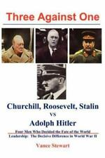 Three Against One: Roosevelt, Churchhill, Stalin vs. Adolph Hitler (Paperback or
