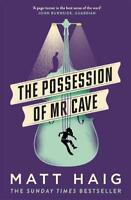 The Possession of Mr Cave, Haig, Matt, New
