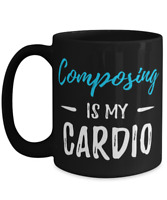 Composing Is My Cardio Coffee Mug Funny Composer Gift Tea Cup