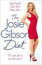 The Josie Gibson Diet: Love Food, Get Slim, Stay Slim, Gibson, Josie, New Book