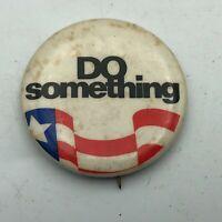 Vtg DO SOMETHING RWB Flag Button Badge Pin Pinback Patriotic  T2