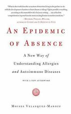 An Epidemic of Absence: A New Way of Understanding Allergies and Autoimmune Dise