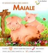 Io leggo con il mio amico maiale. di Yvette Barbetti - Ed. Lito
