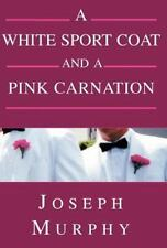A White Sport Coat and a Pink Carnation by Joseph Murphy (2000, Hardcover)