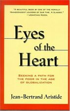 Eyes of the Heart: Seeking A Path For the Poor in the Age of Globalization by Je