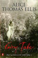 Fairy Tale, Ellis, Alice Thomas, Very Good Book