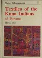 Puls, Herta, Textiles of the Kuna Indians of Panama (Shire ethnography), UsedVer