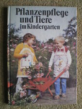 Pflanzenpflege und Tiere im Kindergarten -DDR Buch Pädagogik Kita Tiere Pflanzen