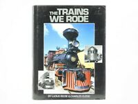The Trains We Rode by Lucius Beebe & Charles Clegg ©1990 HC Book