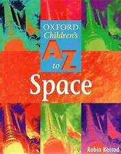 The Oxford Children's A-Z of Space: 2004 by Robin Kerrod (Paperback, 2004)