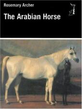The Arabian Horse by Rosemary Archer and Anthony Paalman New (Free Shipping)