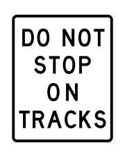 R8-8 Do Not Stop on Tracks Sign - 24 x 30. A Real Sign. 10 Year 3M Warranty.