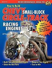 How to Build Chevy Small-Block Circle-Track Racing Engines by Jeff Huneycutt...