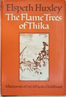 THE FLAME TREES OF THIKA, Memories of an African Childhood by Elspeth Huxley