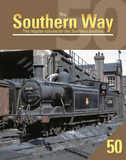 The Southern Way 50 Regular volume for the Southern devotee train railways book