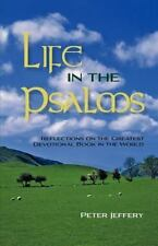Life in the Psalms: Reflections on the Greatest Devotional Book in the World, ,