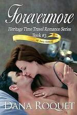 Forevermore (Heritage Time Travel Romance Series, Book 3): PG-13 All Iowa Editio