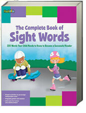 The Complete Book of Sight Words 220 Words Your Child Needs to Know to Become