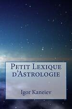 Petit Lexique D'Astrologie by Igor Kaneiev (2016, Paperback)