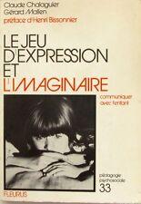 Le Jeu d'expression et l'imaginaire - Collectif - Communiquer avec l'enfant -