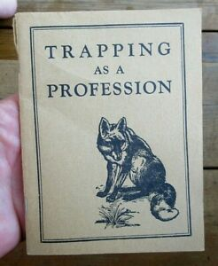 VINTAGE FUR FISH GAME TRAPPING AS A PROFESSION 96 PAGE BOOKLET