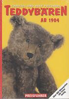 Teddybären ab 1904 von Rolf Pistorius / Preisführer für Sammler 800 Bärenpreise
