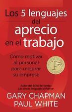 Los 5 Lenguajes Del Aprecio en el Trabajo : Cómo Motivar Al Personal Para...
