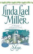 The Women of Primrose Creek: Skye Bk. 3 by Linda Lael Miller (2000, Paperback)