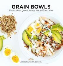 Grain Bowls : Bulgur Wheat, Quinoa, Barley, Rice, Spelt and More by Anna...