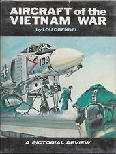 AIRCRAFT OF THE VIETNAM WAR by Lou Drendel (1980 HC/DJ)