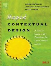 Rapid Contextual Design: A How-to Guide to Key Techniques for User-Centered Desi