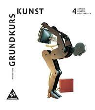 Grundkurs KUNST, Bd. 4, AKTION, KINETIK,