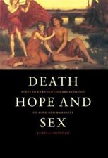Death, Hope and Sex: Steps to an Evolutionary Ecology of Mind and-ExLibrary