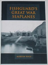 FISHGUARD SEAPLANES WW1 Harbour Pembrokeshire Royal Naval Air Service RNAS RAF