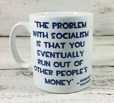 MARGARET THATCHER PROBLEM WITH SOCIALISM QUOTE MUG CUP TORY PARTY CONSERVATIVES
